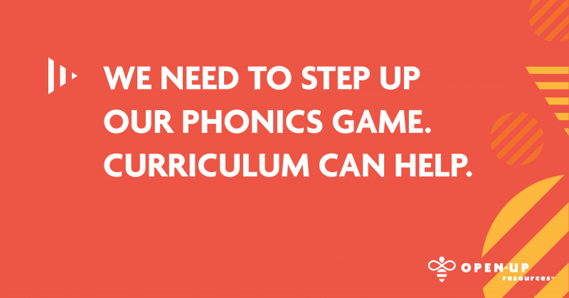 We Need To Step Up Our Phonics Game Curriculum Can Help Open Up