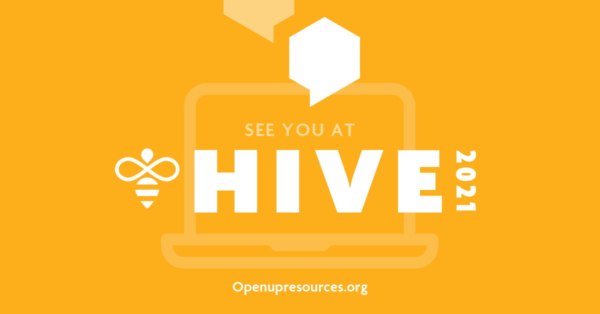Open Up Resources HIVE 2021 Conference